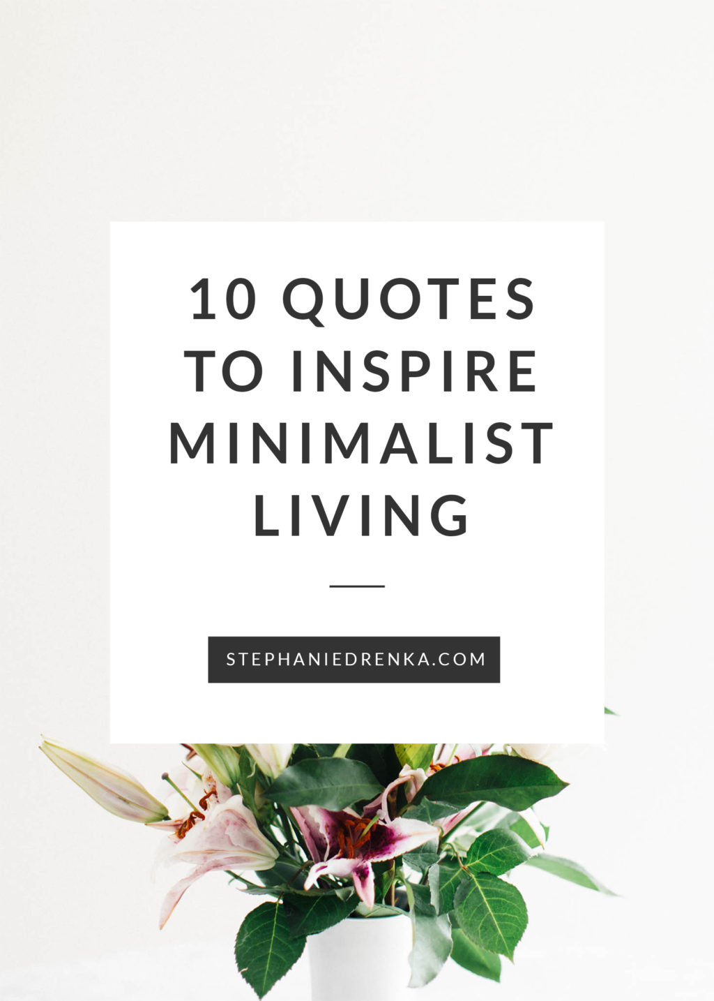 10 Quotes to Inspire a Minimalist Lifestyle